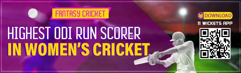 Fantasy Cricket – Highest ODI Run Scorer in Women's Cricket