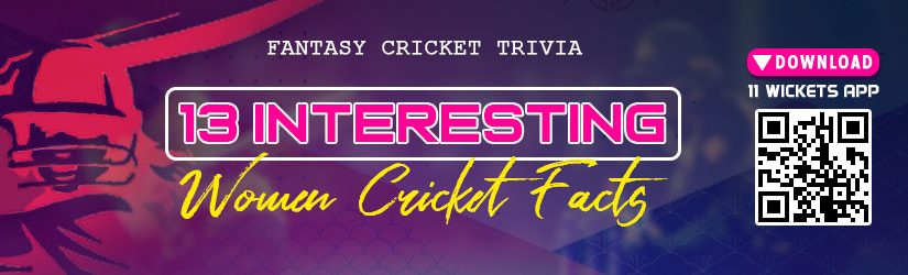 Fantasy Cricket Trivia – 13 Interesting Women Cricket Facts