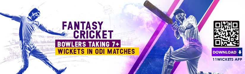 Fantasy Cricket – Bowlers Taking 7+ Wickets in ODI Matches