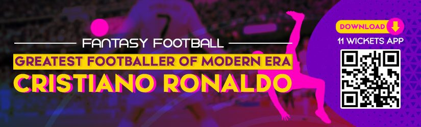 Fantasy Football – Greatest Footballer of Modern Era Cristiano Ronaldo