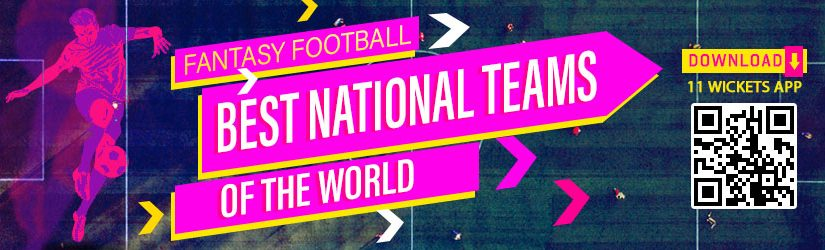 Fantasy Football – Best National Teams of the World