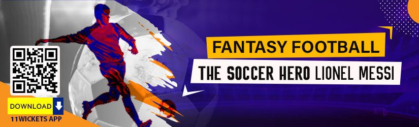 Fantasy Football – The Soccer Hero Lionel Messi