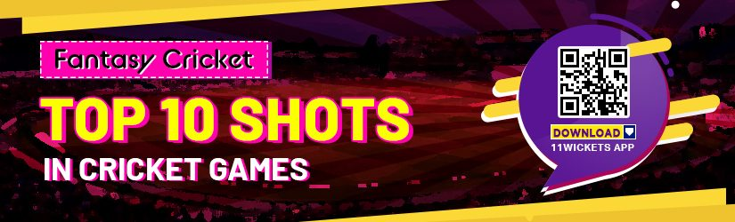 Fantasy Cricket – Top 10 Shots in Cricket Games
