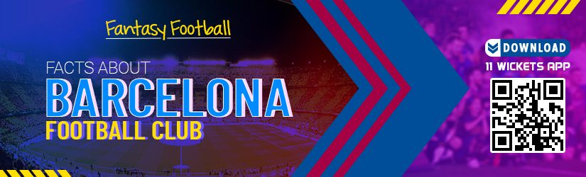 Fantasy Football – Facts about Barcelona Football Club