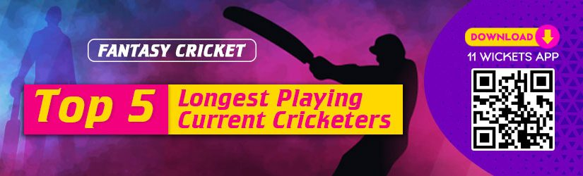 Fantasy Cricket – Top 5 Longest Playing Current Cricketers