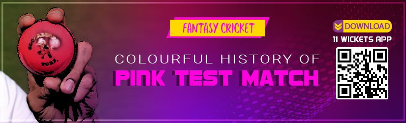 Fantasy Cricket – Colourful History of Pink Test Match