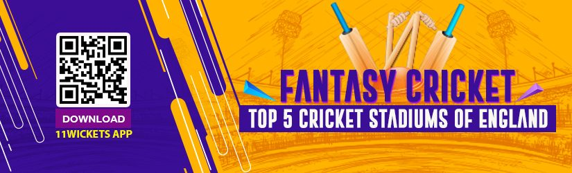 Fantasy Cricket – Top 5 Cricket Stadiums of England