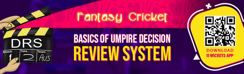 Fantasy Cricket – Basics of Umpire Decision Review System