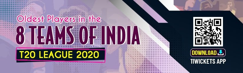 Oldest Players in the 8 Teams of India T20 League 2020