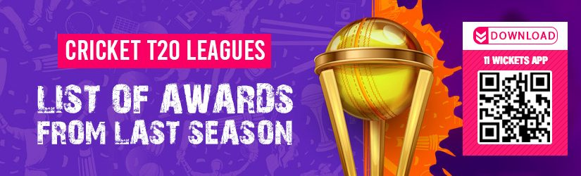 Cricket T20 Leagues – List of Awards from Last Season