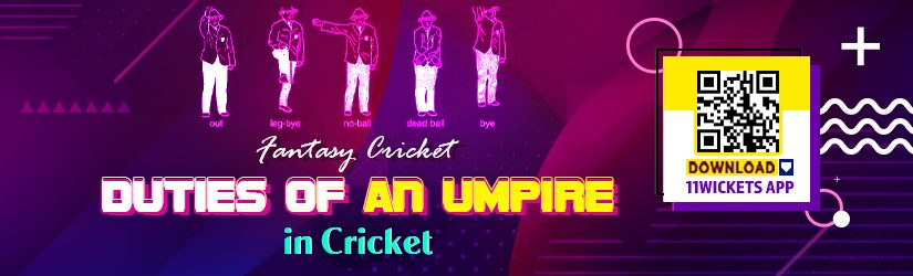 Fantasy Cricket – Duties of an Umpire in Cricket