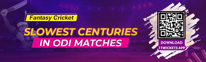 Fantasy Cricket – Slowest Centuries in ODI Matches