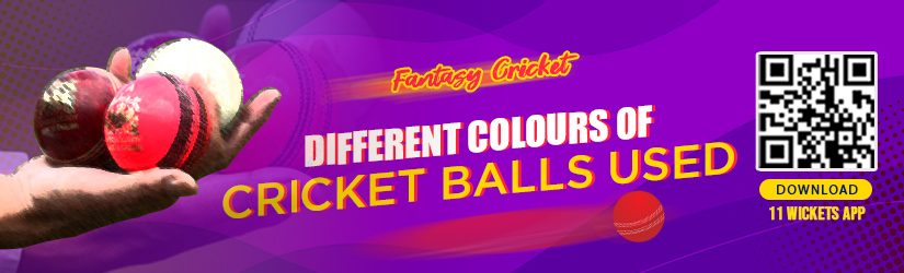 Fantasy Cricket – Different Colours of Cricket Balls Used