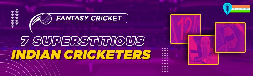 Fantasy Cricket – 7 Superstitious Indian Cricketers
