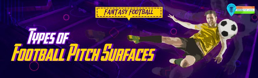 Fantasy Football – Types of Football Pitch Surfaces