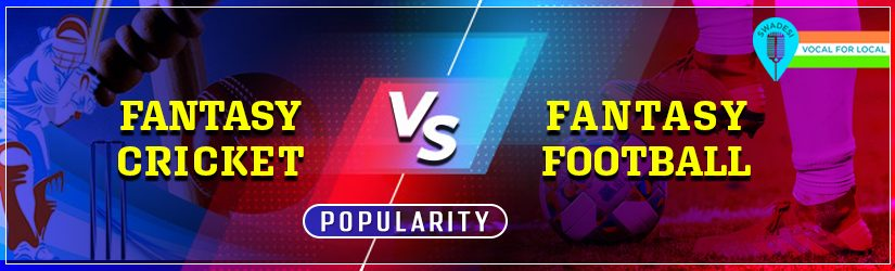 Fantasy Cricket vs Fantasy Football Popularity