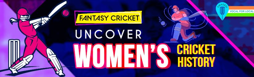 Fantasy Cricket – Uncover Women's Cricket History