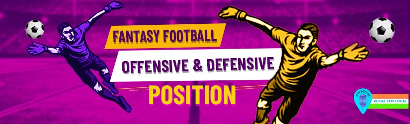 Fantasy Football – Offensive & Defensive Position