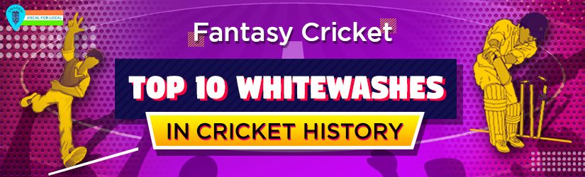 Fantasy Cricket – Top 10 Whitewashes in Cricket History