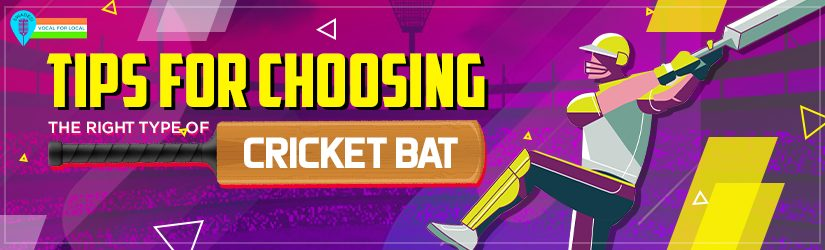 Tips for Choosing the Right Type of Cricket Bat