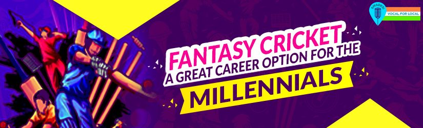 Fantasy Cricket – A Great Career Option For the Millennials