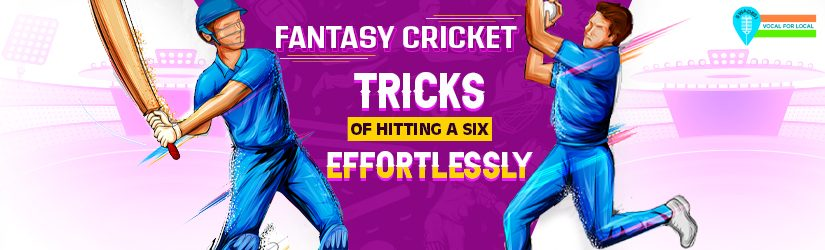 Fantasy Cricket – Tricks of Hitting a Six Effortlessly