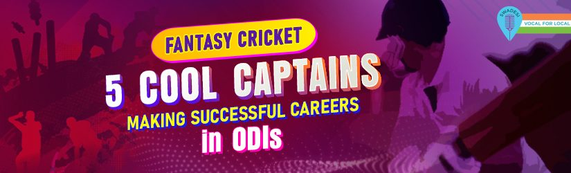 Fantasy Cricket – 5 Cool Captains Making Successful Careers in ODIs