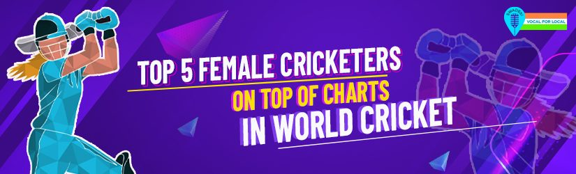 Top 5 Female Cricketers on Top of Charts in World Cricket