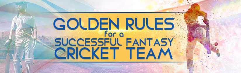 Golden Rules for a Successful Fantasy Cricket Team