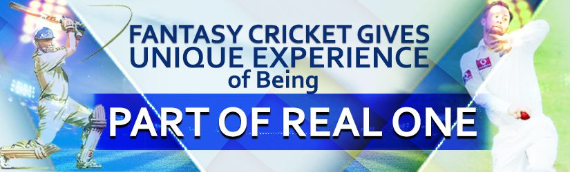 Fantasy Cricket Gives Unique Experience of Being Part of Real One