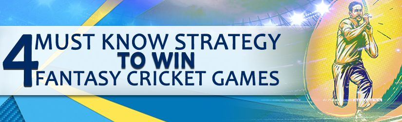 4 Must Know Strategy to Win Fantasy Cricket Games