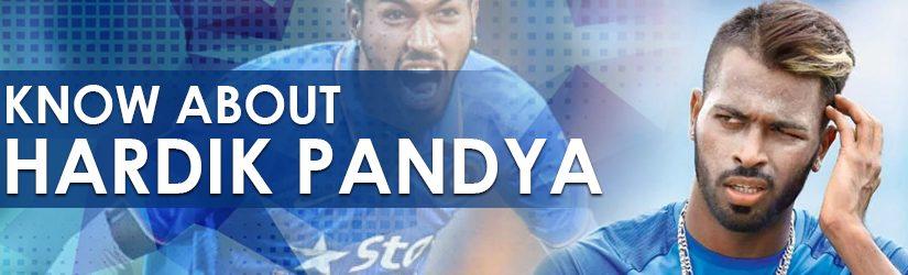 Know About Hardik Pandya