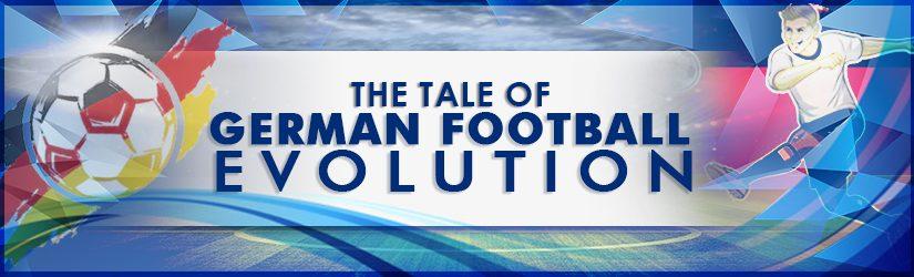 The Tale Of German Football Evolution