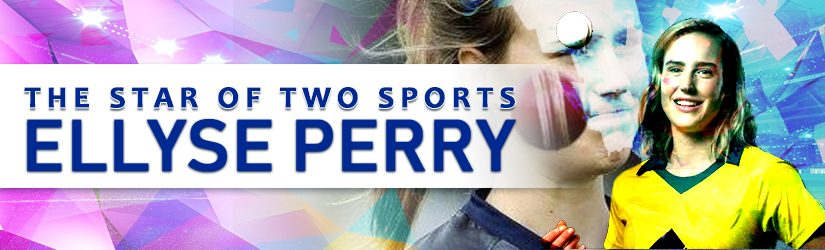 The star of two sports – Ellyse Perry