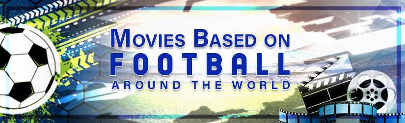 Movies Based on Football around the World