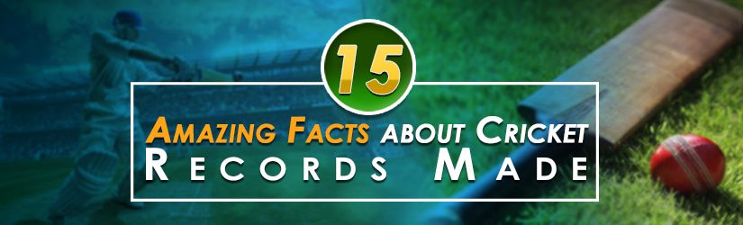 15 Amazing Facts about Cricket Records Made