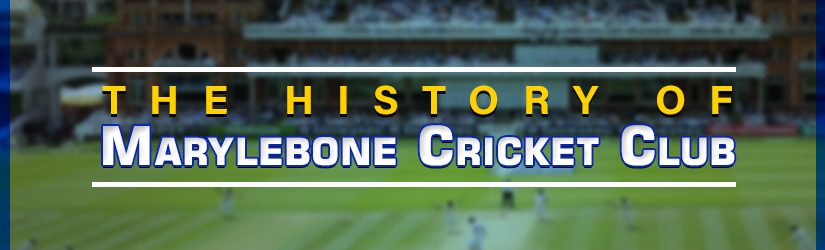 The History of Marylebone Cricket Club