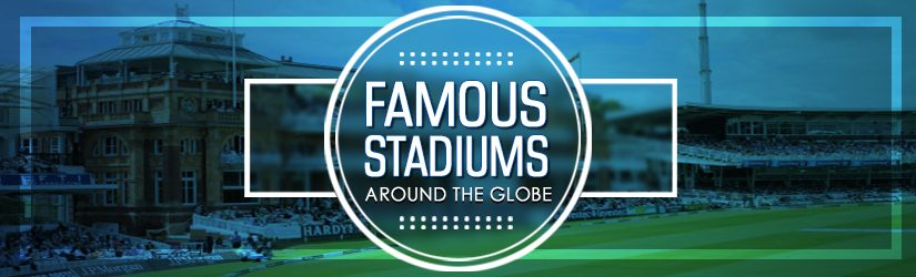 Famous Stadiums around the Globe