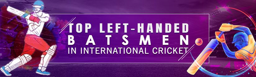 Top Left-Handed Batsmen in International Cricket