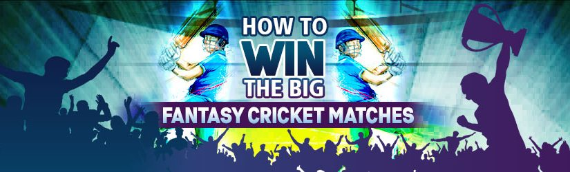 How to Win the Big Fantasy Cricket Matches