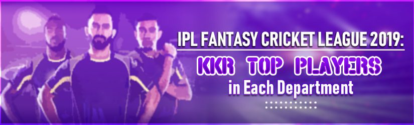 IPL Fantasy Cricket League 2019: KKR Top Players in Each Department
