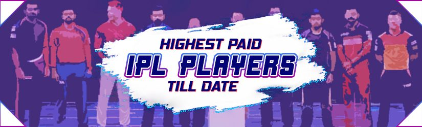 Highest Paid IPL Players till Date