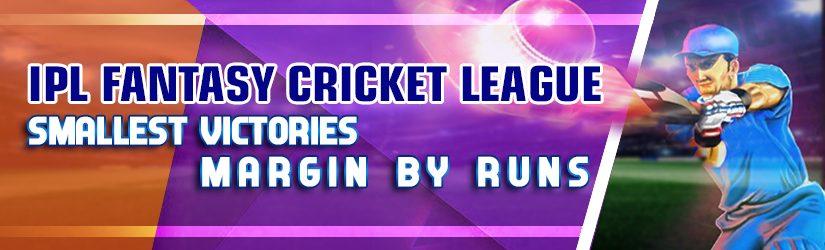 IPL Fantasy Cricket League – Smallest Victories Margin by Runs