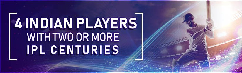 4 Indian Players With Two Or More IPL Centuries
