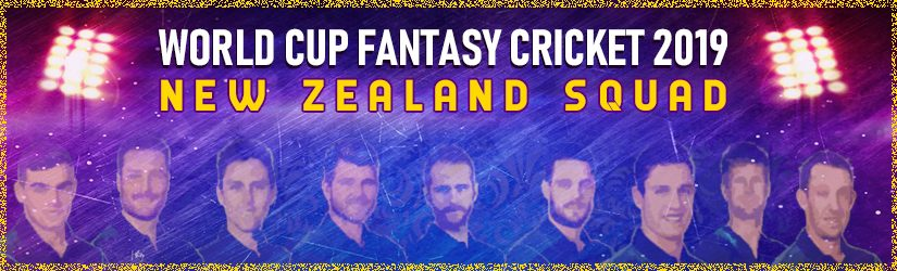 World Cup Fantasy Cricket 2019 – New Zealand Squad