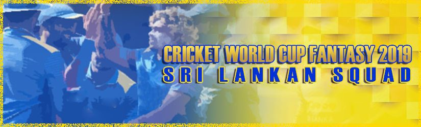 Cricket World Cup Fantasy 2019 – Sri Lankan Squad
