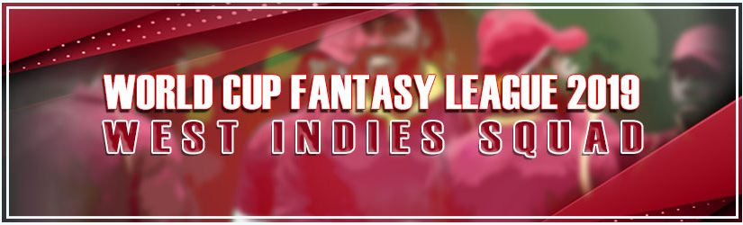 World Cup Fantasy League 2019 – West Indies Squad