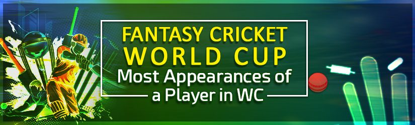 Fantasy Cricket World Cup –Most Appearances in WC