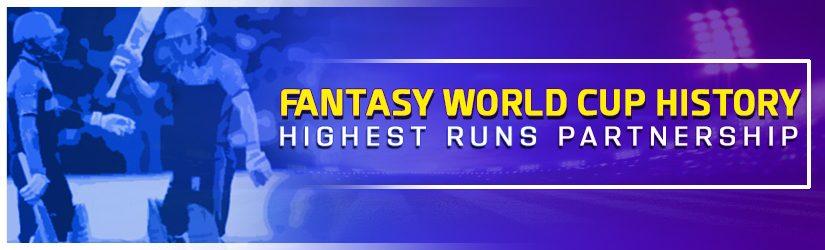 Fantasy World Cup History – Highest Runs Partnership