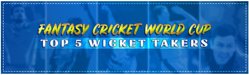 Fantasy Cricket World Cup – Top 5 Wicket Takers